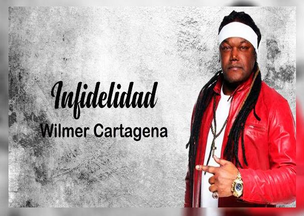 Infidelidad - Wilmer Cartagena (LETRA)